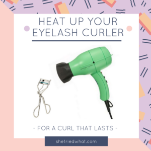 Makeup Tips: Heat Eyelash Curler with Blowdryer