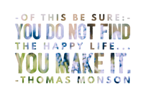 """Happiness Quote: """"You do not find the happy life, you make it"""""""