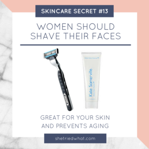 Top Skin Secrets: Women Should Shave Their Faces for Anti-Aging